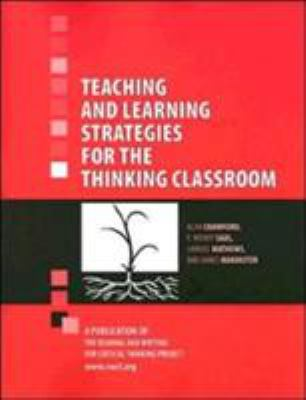 Teaching and Learning Strategies for the Thinking Classroom 9781932716115