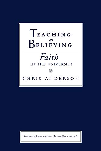 Teaching as Believing: Faith in the University 9781932792034