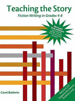 Teaching the Story: Fiction Writing in Grades 4-8 [With CDROM] 9781934338353