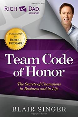 Team Code of Honor: The Secrets of Champions in Business and in Life 9781937832124