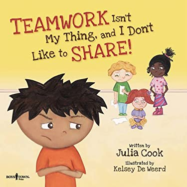 Teamwork Isn't My Thing, and I Don't Like to Share! [With CD (Audio)] 9781934490365