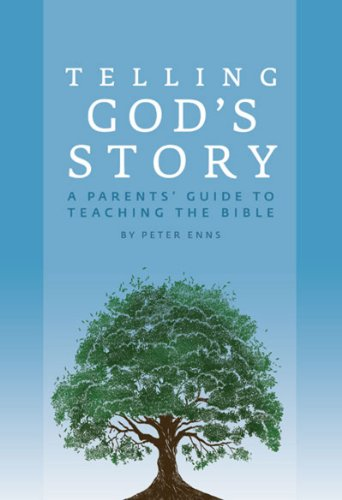 Telling God's Story: A Parents' Guide to Teaching the Bible 9781933339467