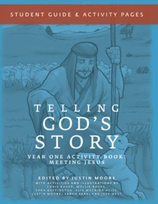 Telling God's Story: Student Guide and Activity Pages, Year One 9781933339474