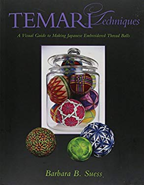 Temari Techniques: A Visual Guide to Making Japanese Embroidered Thread Balls 9781933308326