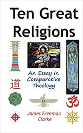 Ten Great Religions: An Essay in Comparative Theology 21098034
