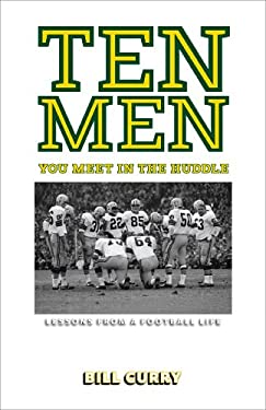 Ten Men You Meet in the Huddle: Lessons from a Football Life 9781933060712