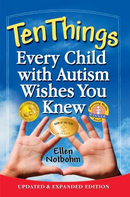 Ten Things Every Child with Autism Wishes You Knew: Updated and Expanded Edition 9781935274650