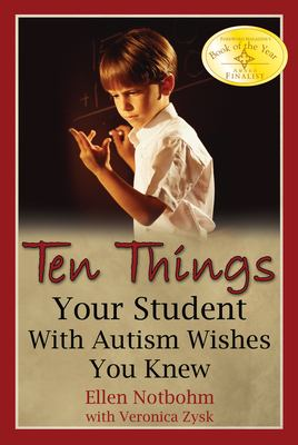 Ten Things Your Student with Autism Wishes You Knew 9781932565362