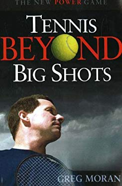 Tennis Beyond Big Shots 9781932421040