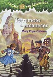 Terremoto Al Amanecer # 24 - Osborne, Mary Pope / Murdocca, Salvatore
