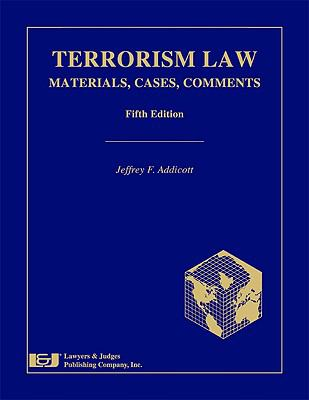 Terrorism Law: Materials, Cases, Comments 9781933264646
