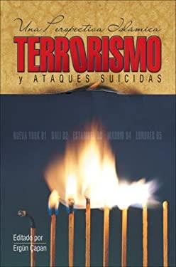 Terrorismo y Ataques Suicidas: Una Perspectiva Islamica = Terror and Suicide Attacks 9781932099829