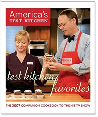 Test Kitchen Favorites: The 2007 Companion Cookbook to the Hit TV Show 9781933615042