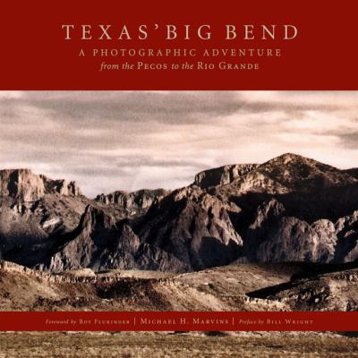 Texas' Big Bend: A Photographic Adventure from the Pecos to the Rio Grande 9781933979496