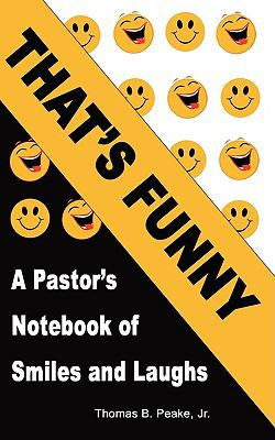 That's Funny: A Pastor's Notebook of Smiles and Laughs 9781935271109