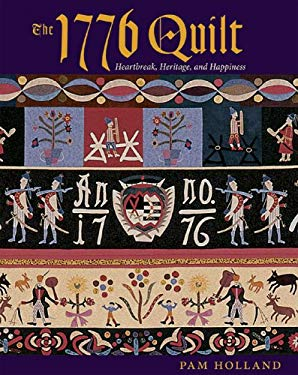The 1776 Quilt: Heartache, Heritage, and Happiness 9781933308104