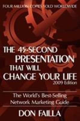 The 45 Second Presentation That Will Change Your Life 9781935278368