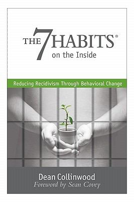 The 7 Habits on the Inside: Reducing Recidivism Through Behavioral Change 9781936111206