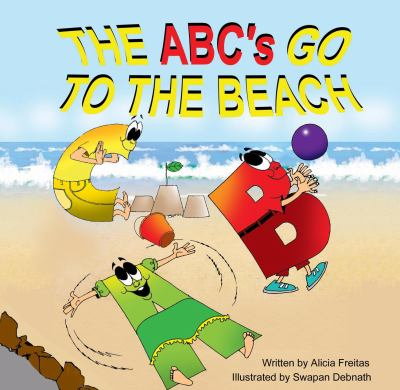 The ABC's Go to the Beach Alicia Freitas and Swapan Debnath