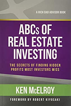 The ABCs of Real Estate Investing: The Secrets of Finding Hidden Profits Most Investors Miss 9781937832032