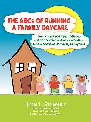 The ABCs of Running a Family Daycare 9781935175087