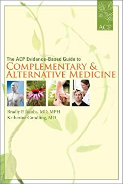 The ACP Evidence-Based Guide to Complementary & Alternative Medicine 9781934465042