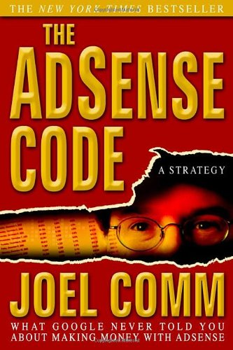 Adsense Code: What Google Never Told You about Making Money with Adsense 9781933596709