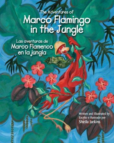 The Adventures of Marco Flamingo in the Jungle/Los Aventuras de Marco Flamenco En La Jungla 9781936299201