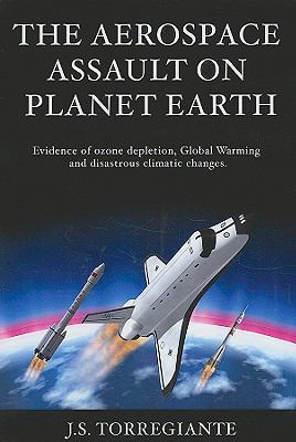 The Aerospace Assault on Planet Earth 9781935097426