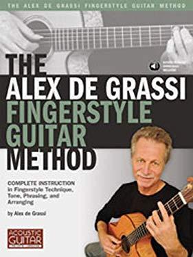 The Alex de Grassi Fingerstyle Guitar Method 9781936604210