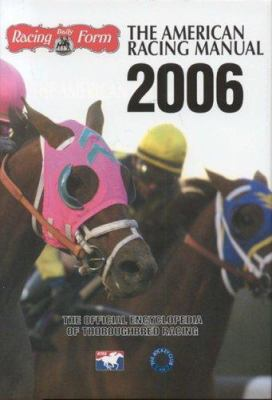 The American Racing Manual: The Official Encyclopedia of Thoroughbred Racing 9781932910940