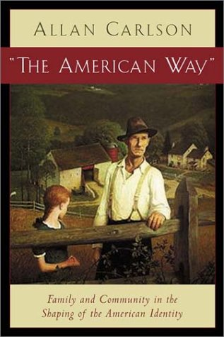 The American Way: Family and Community in the Shaping of the American Identity 9781932236231