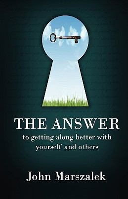 The Answer: To Getting Along Better with Yourself and Others. 9781932996241