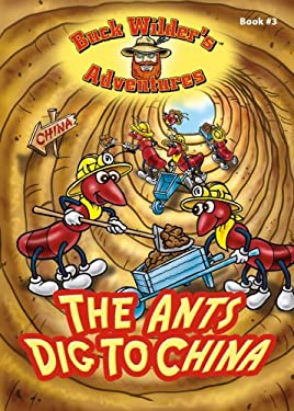 The Ants Dig to China 9781934133071
