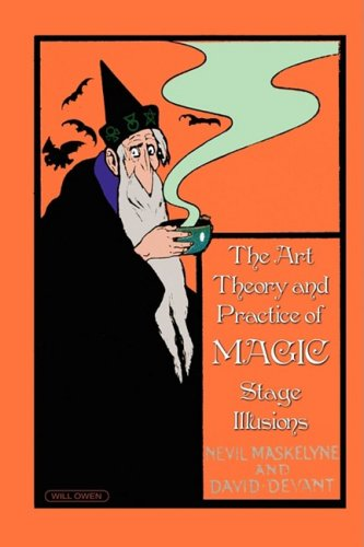 The Art, Theory and Practice of Magic - Stage Illusions 9781934939369