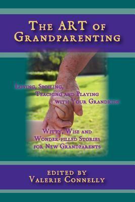 The Art of Grandparenting 9781933449791