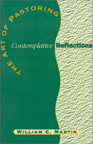 The Art of Pastoring Contemplative Reflections 9781931551014