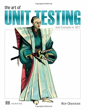 The Art of Unit Testing: With Examples in .NET 9781933988276