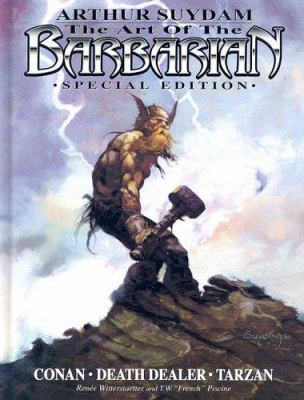 The Art of the Barbarian: Conan, Tarzan, Death Dealer 9781932413403
