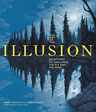 The Art of the Illusion: Deceptions to Challenge the Eye and the Mind 9781936140718