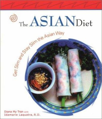 The Asian Diet: Get Slim and Stay Slim the Asian Way 9781931868532
