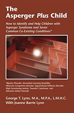 The Asperger Plus Child: How to Identify and Help Children with Asperger Syndrome and Seven Common Co-Existing Conditions 9781931282338