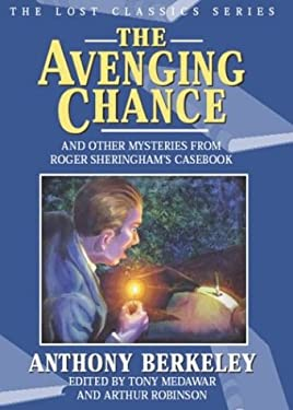 The Avenging Chance and Other Mysteries from Roger Sheringham's Casebook 9781932009170