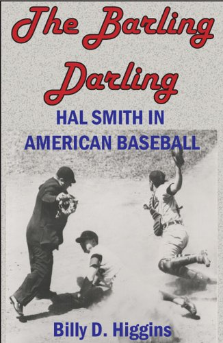 The Barling Darling: Hal Smith in American Baseball 9781935106098