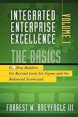 The Basics: Golfing Buddies Go Beyond Lean Six Sigma and the Balanced Scorecard 9781934454121