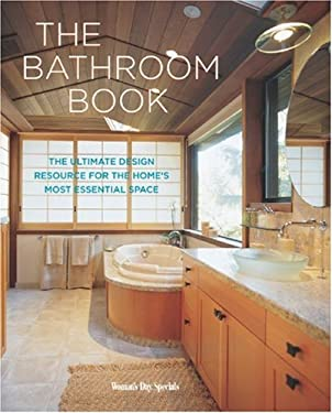 The Bathroom Book: The Ultimate Design Resource for the Home's Essential Space