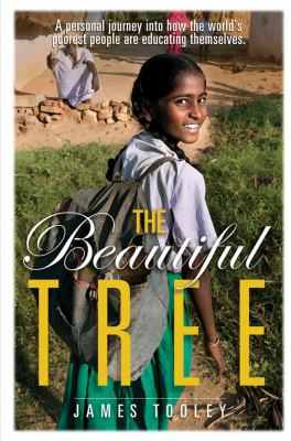 The Beautiful Tree: A Personal Journey Into How the World's Poorest People Are Educating Themselves 9781933995922