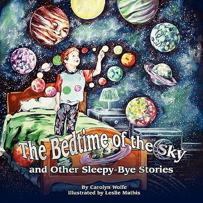 The Bedtime of the Sky and Other Sleepy-Bye Stories 9781935105572