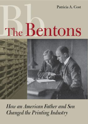 The Bentons: How an American Father and Son Changed the Printing Industry