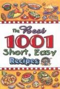 The Best 1001 Short, Easy Recipes: That Everyone Should Have 9781931294782